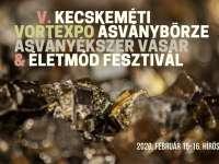 V.Kecskeméti VortExpo Ásványbörze & Életmód Fesztivál